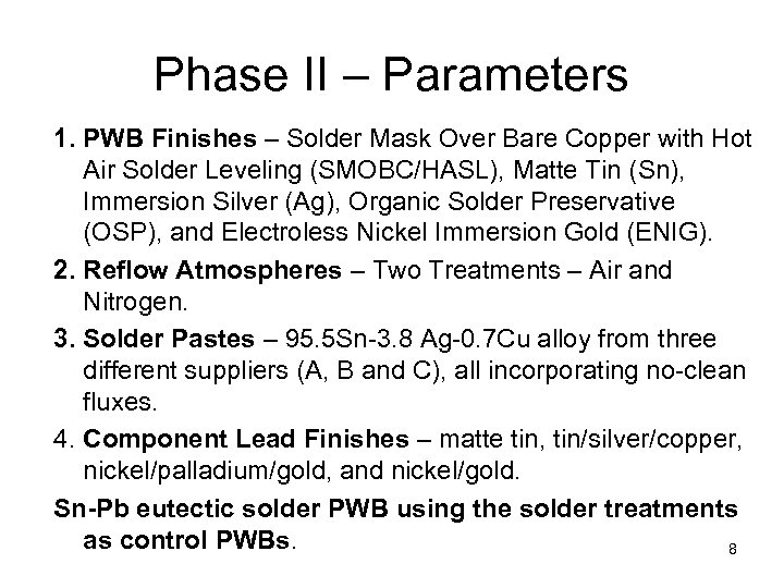 Phase II – Parameters 1. PWB Finishes – Solder Mask Over Bare Copper with