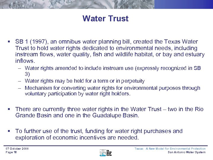 Water Trust § SB 1 (1997), an omnibus water planning bill, created the Texas