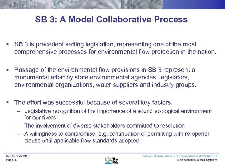 SB 3: A Model Collaborative Process § SB 3 is precedent setting legislation, representing
