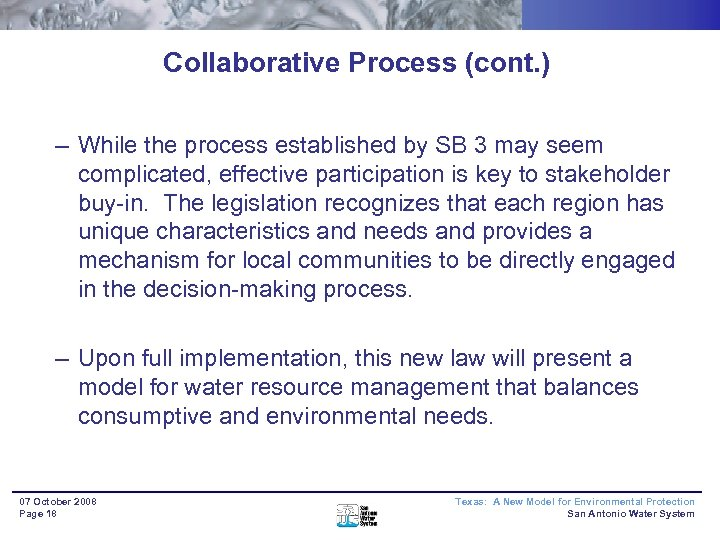 Collaborative Process (cont. ) – While the process established by SB 3 may seem