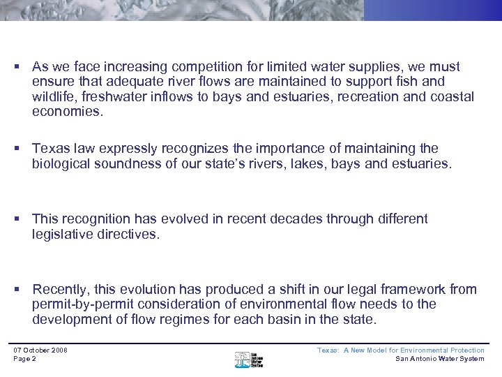 § As we face increasing competition for limited water supplies, we must ensure that