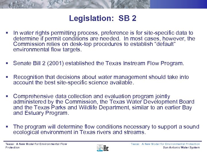 Legislation: SB 2 § In water rights permitting process, preference is for site-specific data