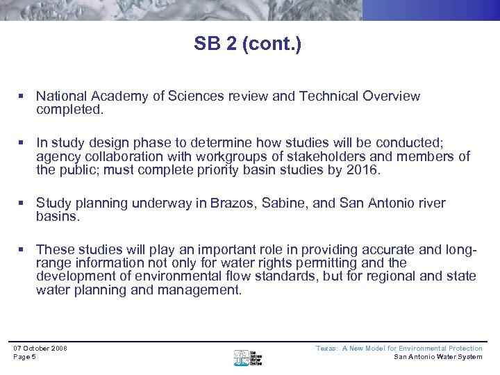 SB 2 (cont. ) § National Academy of Sciences review and Technical Overview completed.