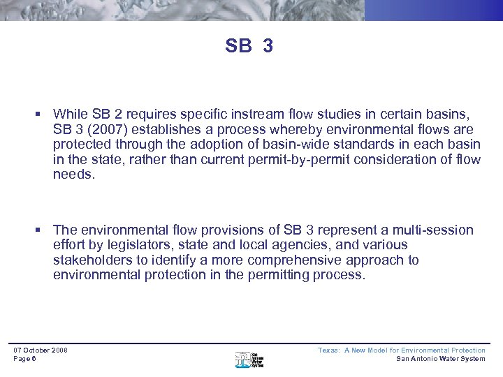 SB 3 § While SB 2 requires specific instream flow studies in certain basins,