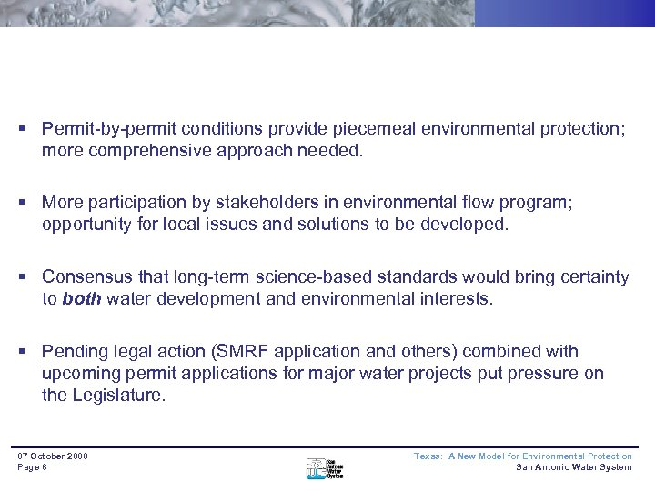 § Permit-by-permit conditions provide piecemeal environmental protection; more comprehensive approach needed. § More participation