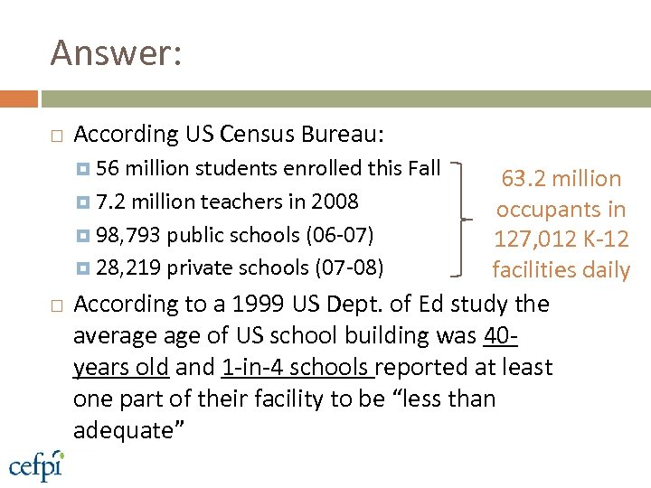 Answer: According US Census Bureau: 56 million students enrolled this Fall 7. 2 million