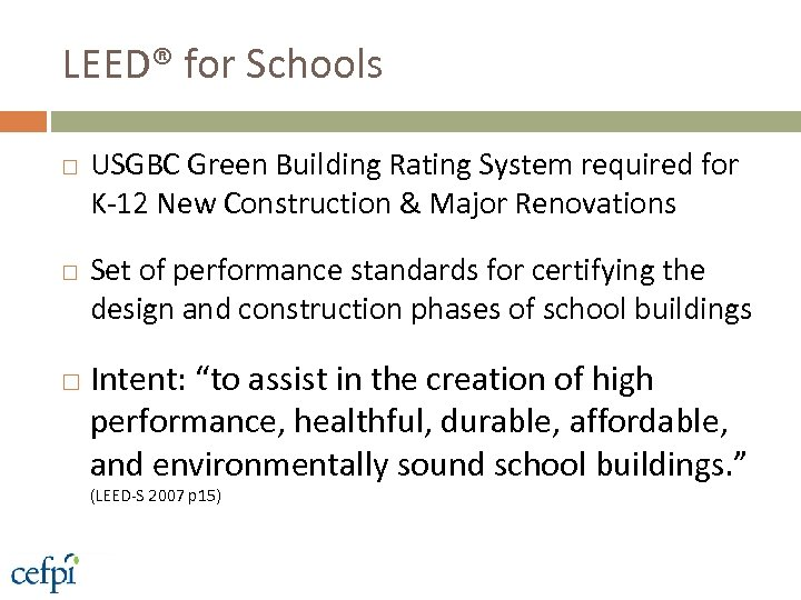 LEED® for Schools USGBC Green Building Rating System required for K-12 New Construction &