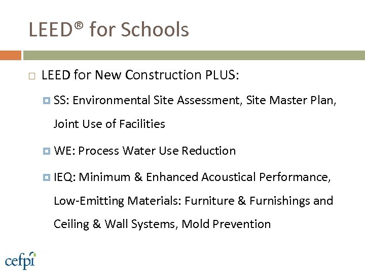 LEED® for Schools LEED for New Construction PLUS: SS: Environmental Site Assessment, Site Master