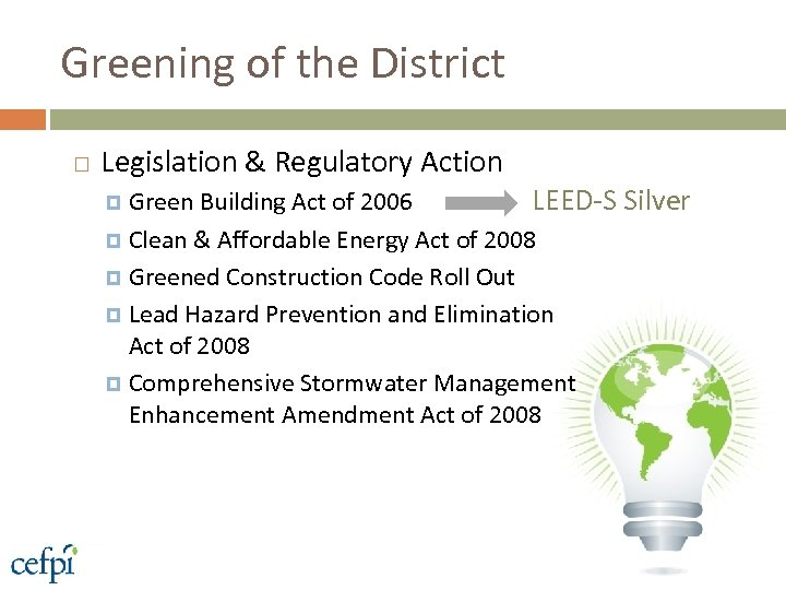 Greening of the District Legislation & Regulatory Action LEED-S Silver Green Building Act of