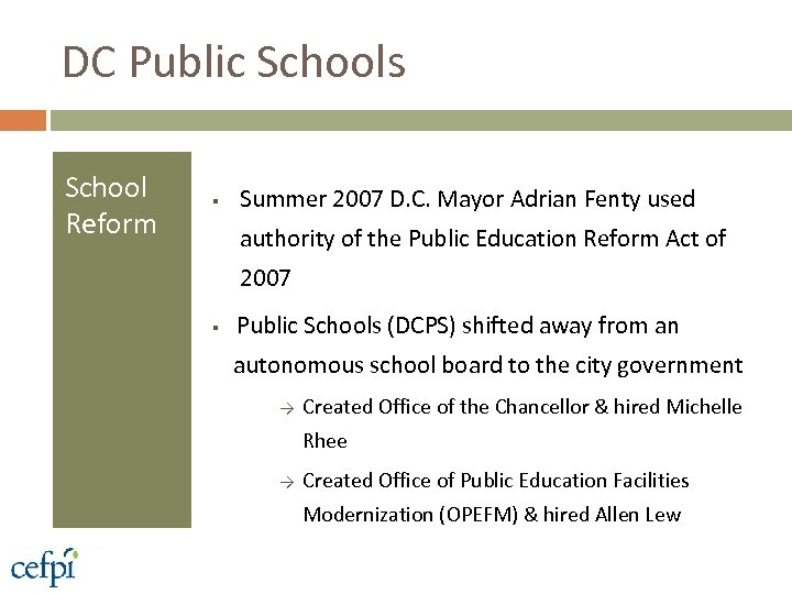 DC Public Schools School Reform § Summer 2007 D. C. Mayor Adrian Fenty used