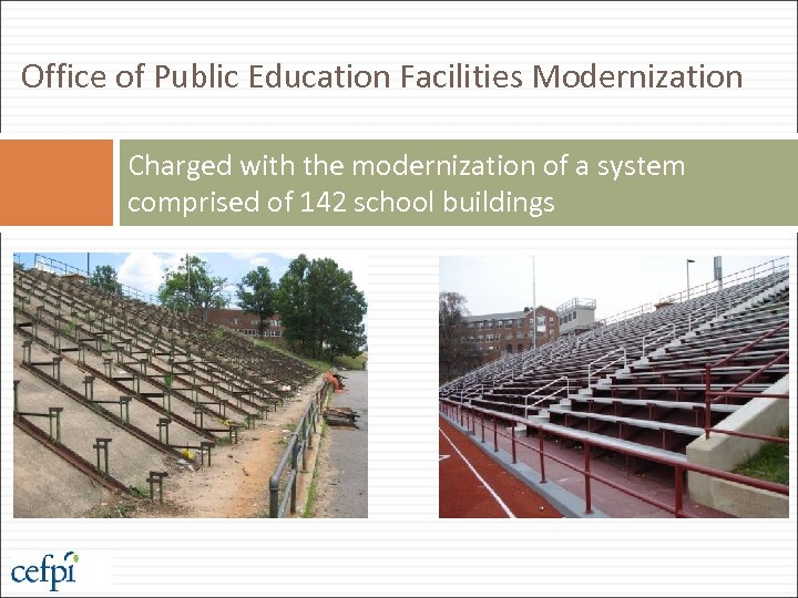 Office of Public Education Facilities Modernization Charged with the modernization of a system comprised