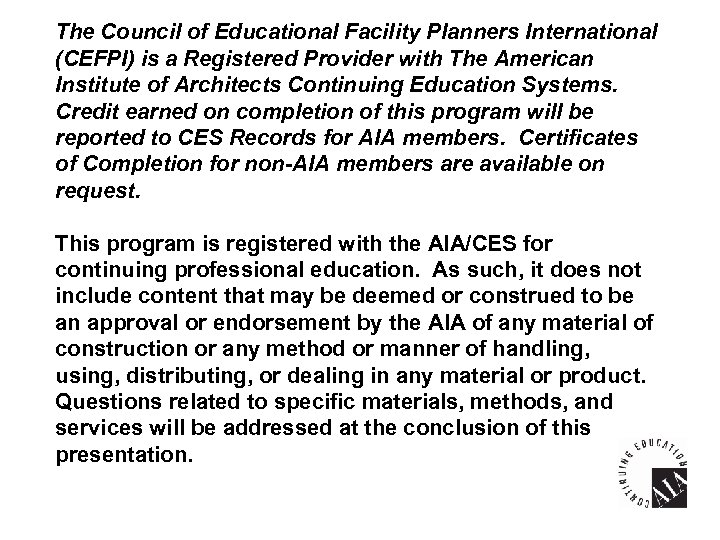The Council of Educational Facility Planners International (CEFPI) is a Registered Provider with The