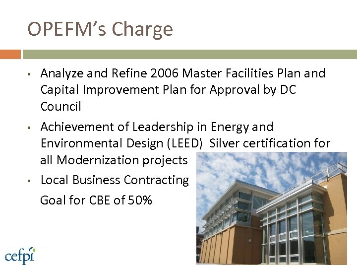 OPEFM's Charge § § § Analyze and Refine 2006 Master Facilities Plan and Capital
