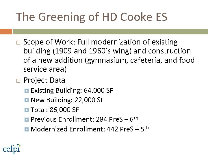 The Greening of HD Cooke ES Scope of Work: Full modernization of existing building
