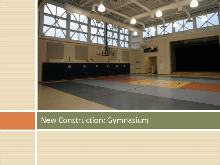 New Construction: Gymnasium