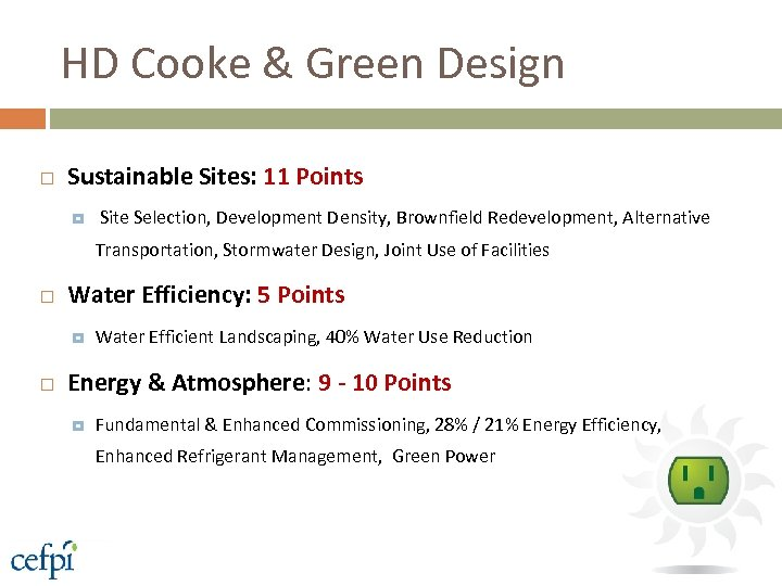 HD Cooke & Green Design Sustainable Sites: 11 Points Site Selection, Development Density, Brownfield
