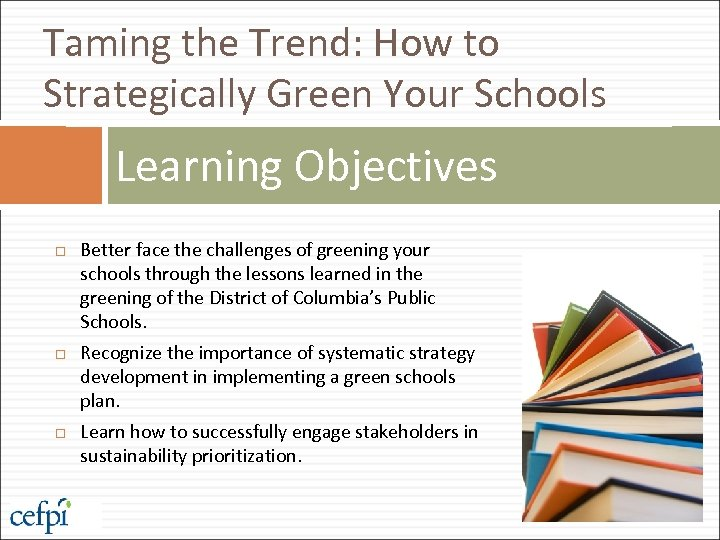 Taming the Trend: How to Strategically Green Your Schools Learning Objectives Better face the