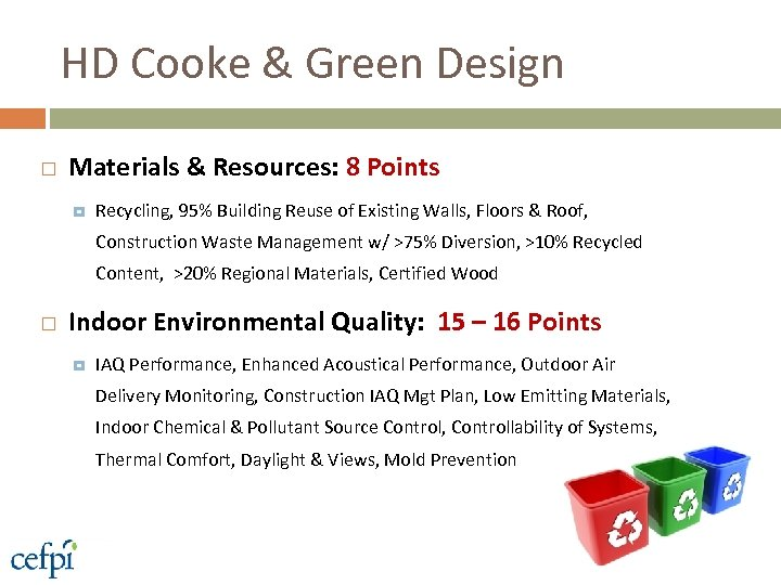 HD Cooke & Green Design Materials & Resources: 8 Points Recycling, 95% Building Reuse