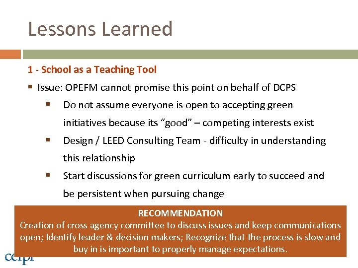 Lessons Learned 1 - School as a Teaching Tool § Issue: OPEFM cannot promise