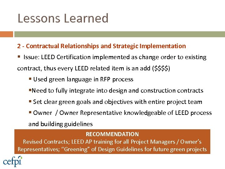Lessons Learned 2 - Contractual Relationships and Strategic Implementation § Issue: LEED Certification implemented