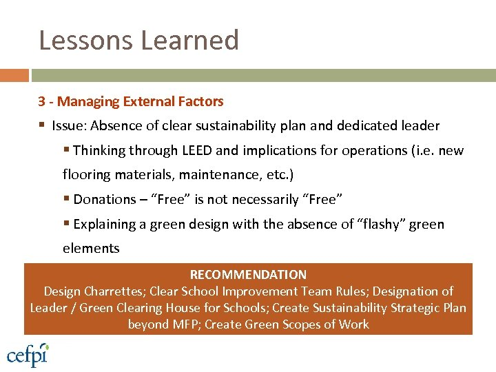Lessons Learned 3 - Managing External Factors § Issue: Absence of clear sustainability plan
