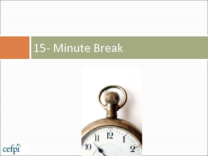 15 - Minute Break