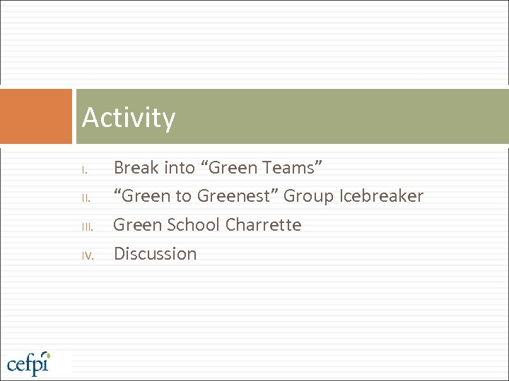 "Activity I. III. IV. Break into ""Green Teams"" ""Green to Greenest"" Group Icebreaker Green"
