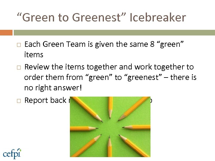 """Green to Greenest"" Icebreaker Each Green Team is given the same 8 ""green"" items"