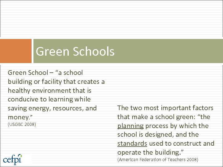 "Green Schools Green School – ""a school building or facility that creates a healthy"