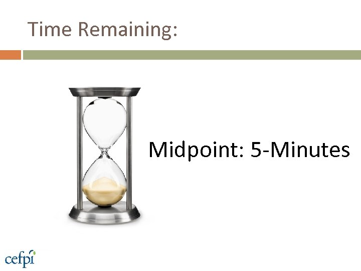 Time Remaining: Midpoint: 5 -Minutes
