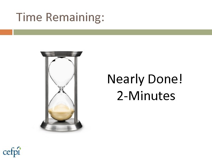 Time Remaining: Nearly Done! 2 -Minutes