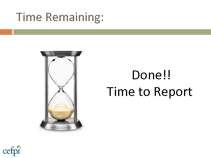 Time Remaining: Done!! Time to Report