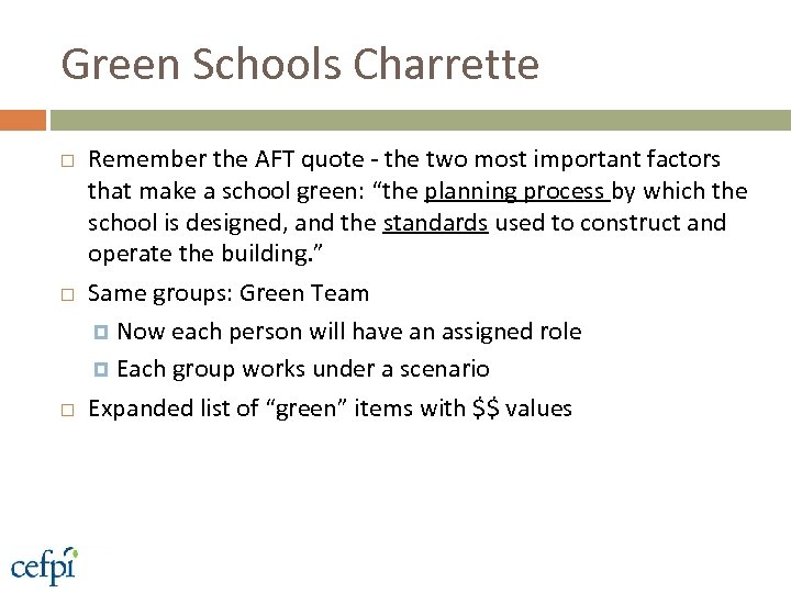 Green Schools Charrette Remember the AFT quote - the two most important factors that