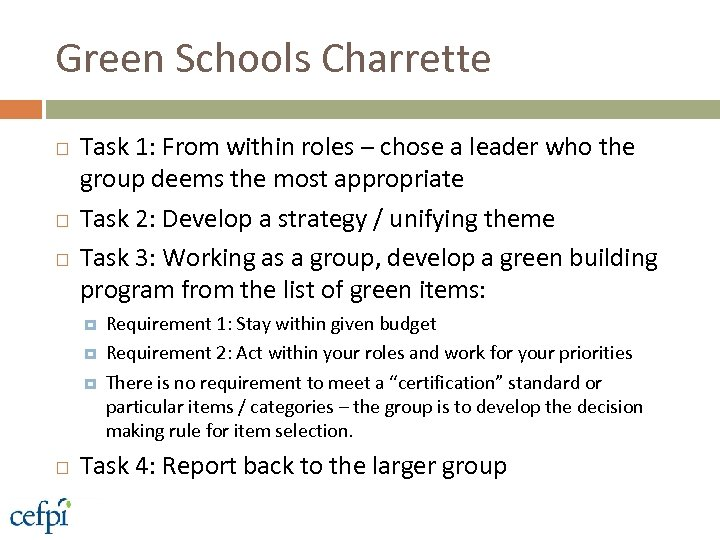 Green Schools Charrette Task 1: From within roles – chose a leader who the