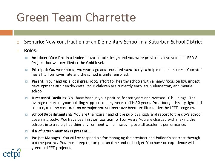 Green Team Charrette Scenario: New construction of an Elementary School in a Suburban School
