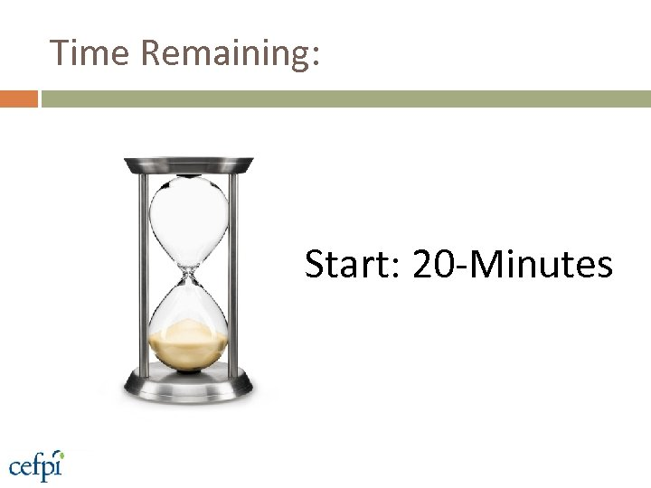 Time Remaining: Start: 20 -Minutes