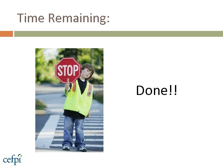 Time Remaining: Done!!