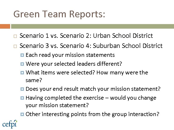Green Team Reports: Scenario 1 vs. Scenario 2: Urban School District Scenario 3 vs.