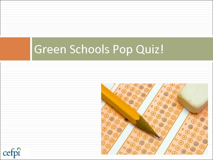 Green Schools Pop Quiz!