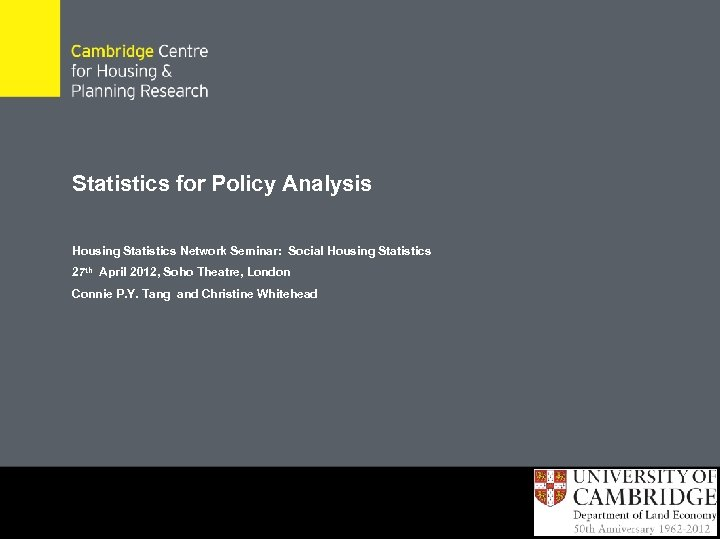 Statistics for Policy Analysis Housing Statistics Network Seminar: Social Housing Statistics 27 th April