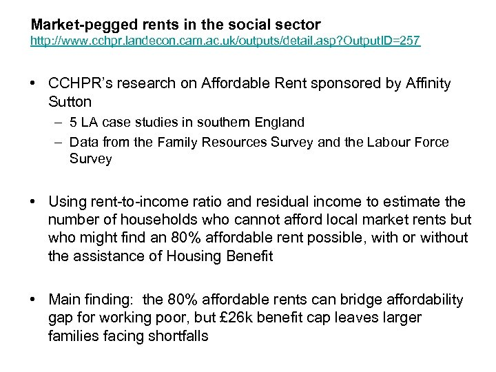 Market-pegged rents in the social sector http: //www. cchpr. landecon. cam. ac. uk/outputs/detail. asp?