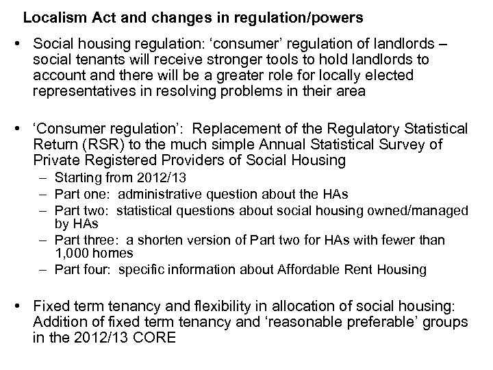 Localism Act and changes in regulation/powers • Social housing regulation: 'consumer' regulation of landlords