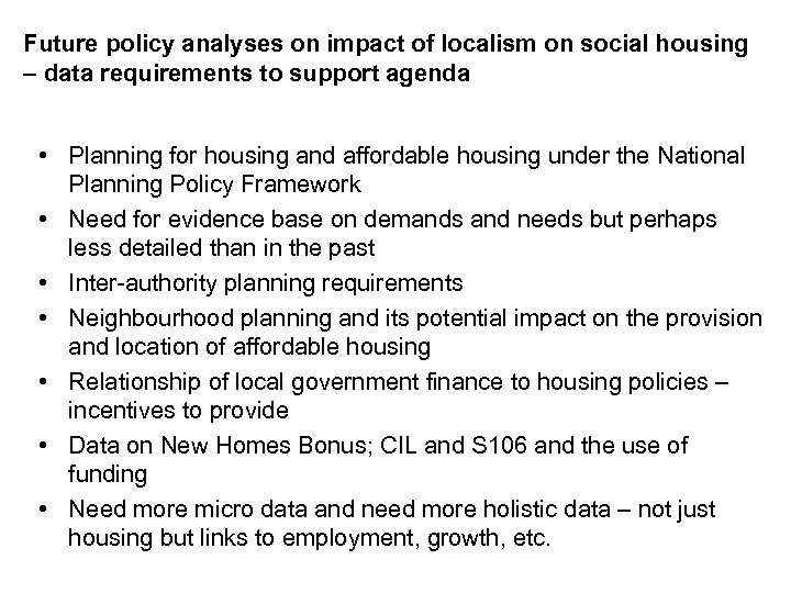 Future policy analyses on impact of localism on social housing – data requirements to
