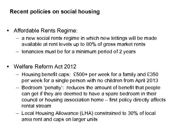Recent policies on social housing • Affordable Rents Regime: – a new social rents