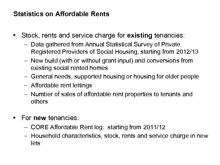 Statistics on Affordable Rents • Stock, rents and service charge for existing tenancies: –