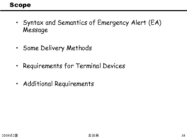 Scope • Syntax and Semantics of Emergency Alert (EA) Message • Some Delivery Methods