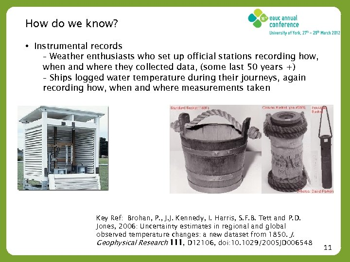 How do we know? • Instrumental records ₋ Weather enthusiasts who set up official