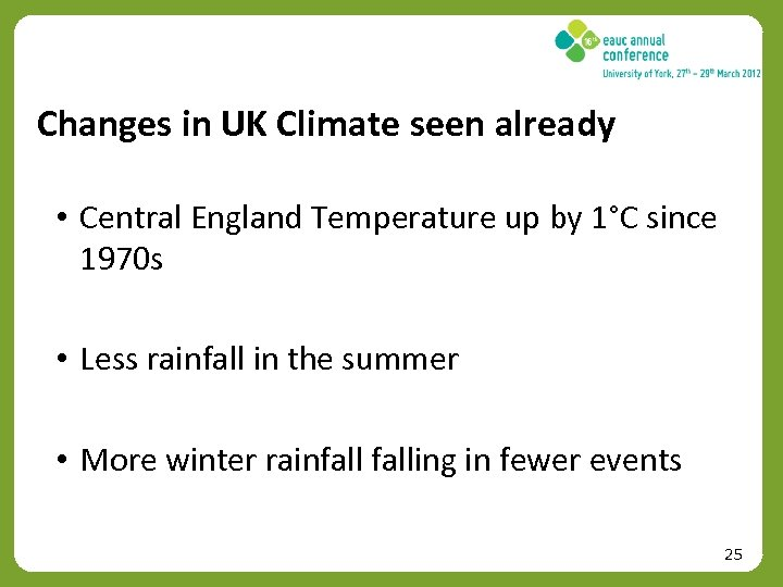 Changes in UK Climate seen already • Central England Temperature up by 1°C since