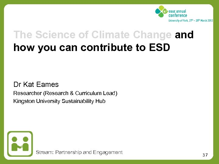 The Science of Climate Change and how you can contribute to ESD Dr Kat