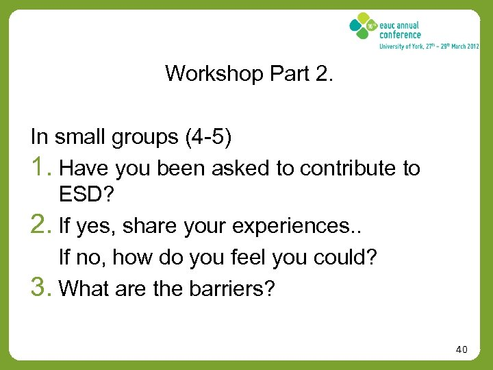 Workshop Part 2. In small groups (4 -5) 1. Have you been asked to